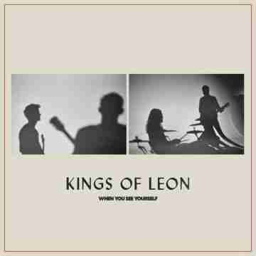 Kings of Leon – When You See Yourself Lyrics