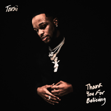 Toosii – Thank You For Believing Lyrics